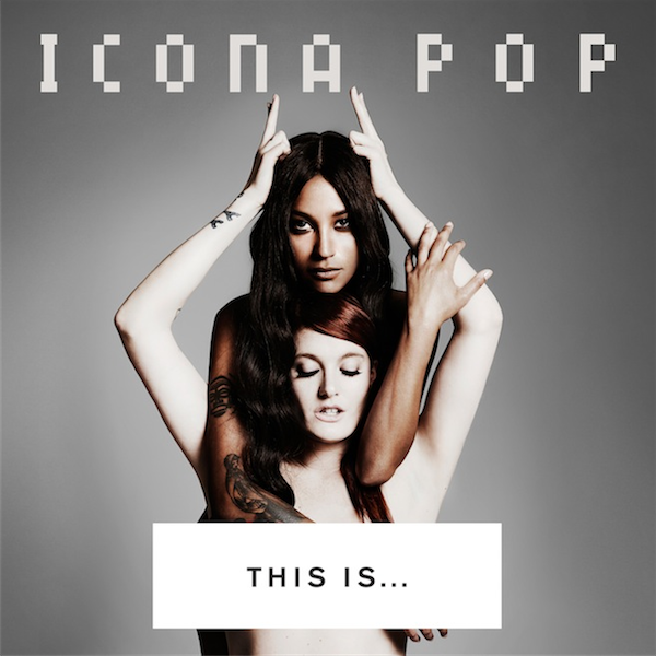 icona-pop-this-is-album-cover
