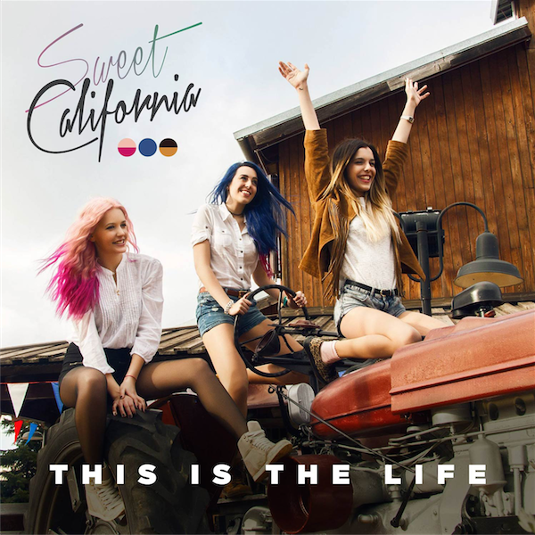 Sweet-California-This-Is-the-Life-2014
