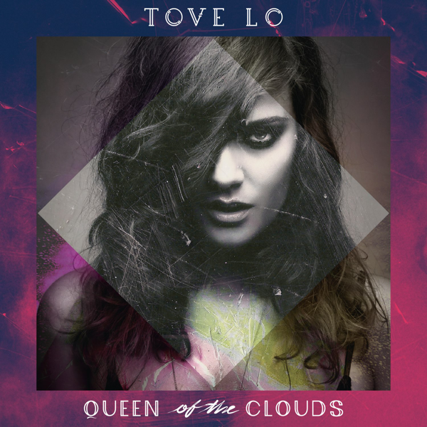 Tove-Lo-Queen-of-the-Clouds-2014